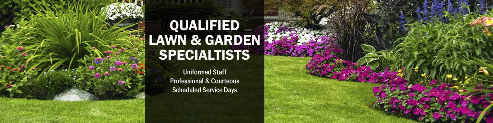 qualified lawn and garden specialists
